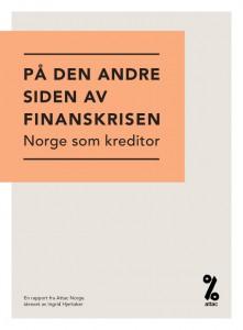 Attac Norges rapport: På en den andre siden av finanskrisen - Norge som kreditor