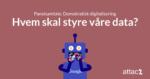 Panelsamtale: Demokratisk digitalisering - Hvem skal styre våre data?